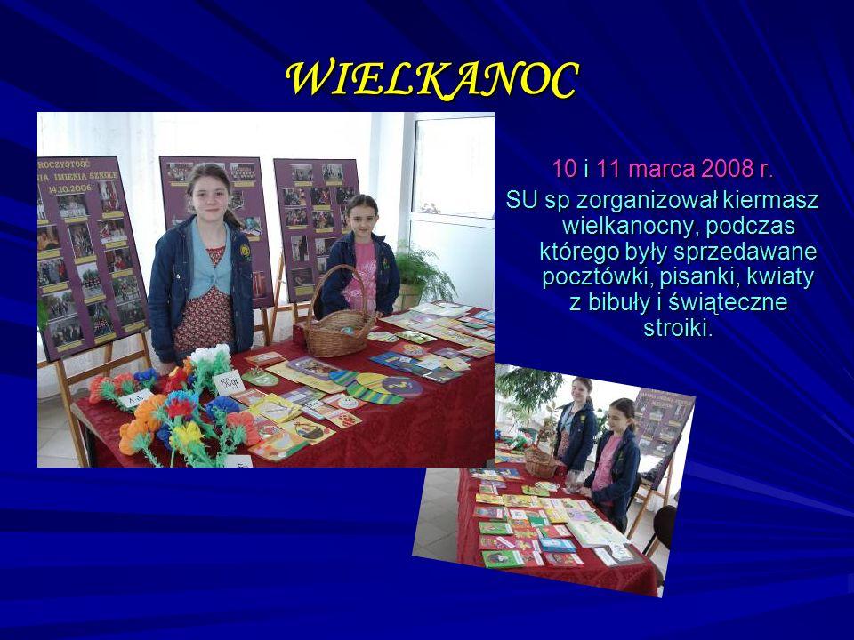 WIELKANOC 10 i 11 marca 2008 r. SU sp zorganizował kiermasz wielkanocny, podczas którego były sprzedawane pocztówki, pisanki, kwiaty z bibuły i świąte