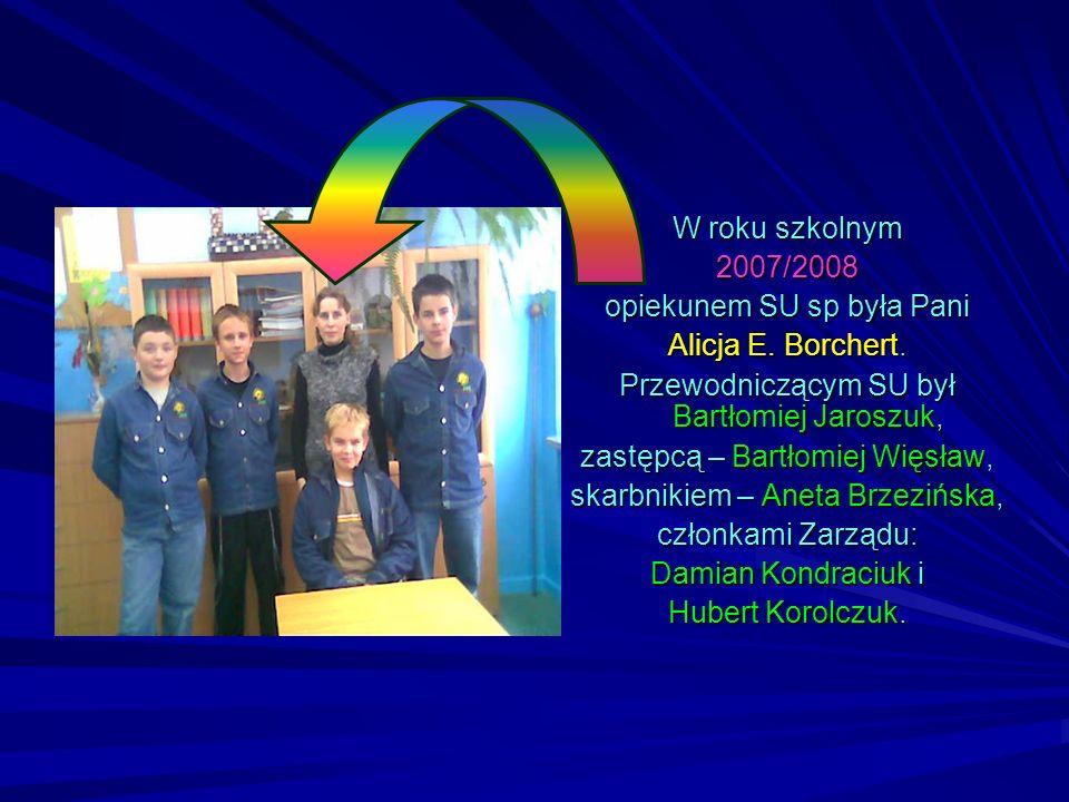 W roku szkolnym 2007/2008 opiekunem SU sp była Pani Alicja E. Borchert. Przewodniczącym SU był Bartłomiej Jaroszuk, zastępcą – Bartłomiej Więsław, ska