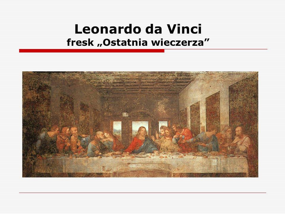 Leonardo da Vinci fresk Ostatnia wieczerza