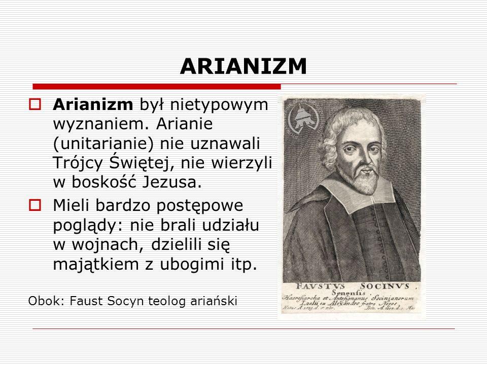 ARIANIZM Arianizm był nietypowym wyznaniem.