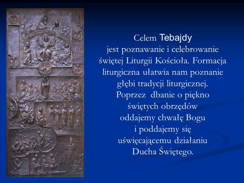 Celem Tebajdy jest poznawanie i celebrowanie świętej Liturgii Kościoła. Formacja liturgiczna ułatwia nam poznanie głębi tradycji liturgicznej. Poprzez