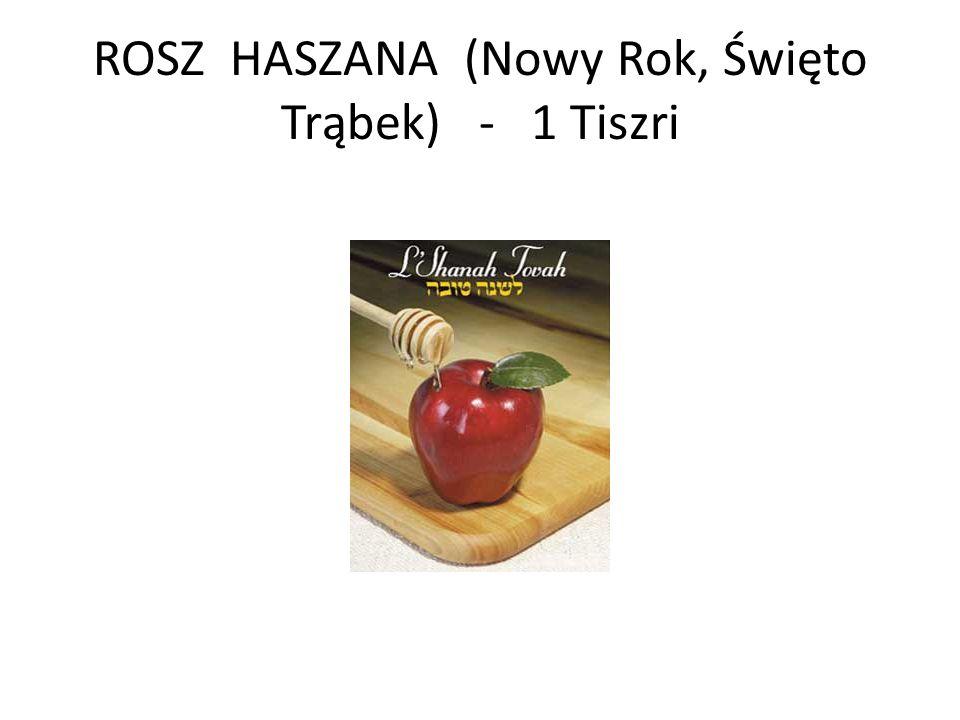 ROSZ HASZANA (Nowy Rok, Święto Trąbek) - 1 Tiszri