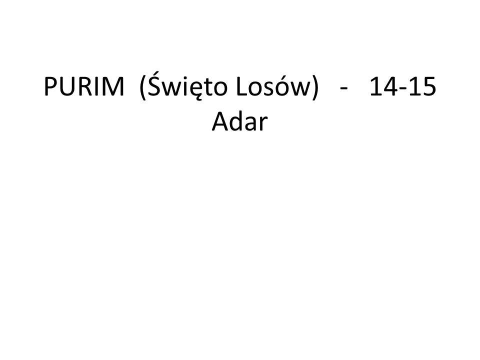 PURIM (Święto Losów) - 14-15 Adar
