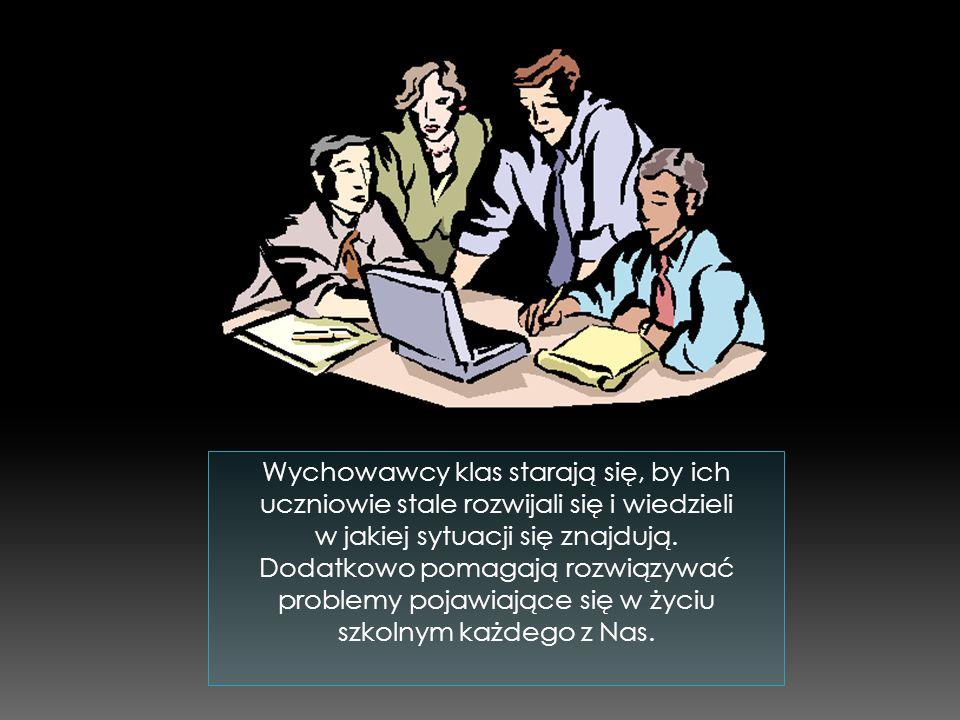 Wychowawcy klas starają się, by ich uczniowie stale rozwijali się i wiedzieli w jakiej sytuacji się znajdują.