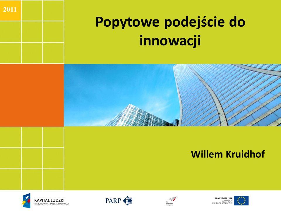 Popytowe podejście do innowacji Willem Kruidhof 2011