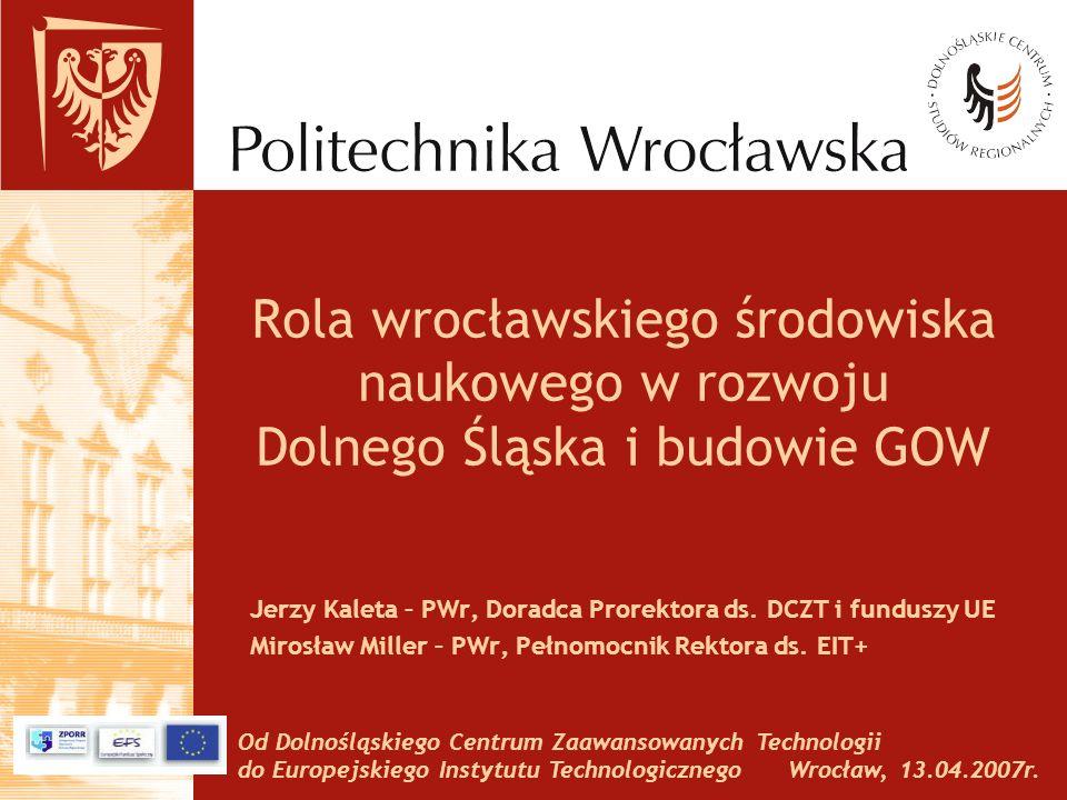 Od Dolnośląskiego Centrum Zaawansowanych Technologii do Europejskiego Instytutu Technologicznego Wrocław, 13.04.2007r.