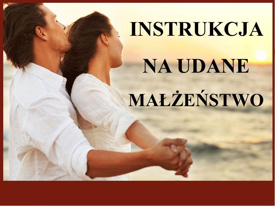 1.Małżeństwo jest POMYSŁEM BOGA a nie człowieka. 2.