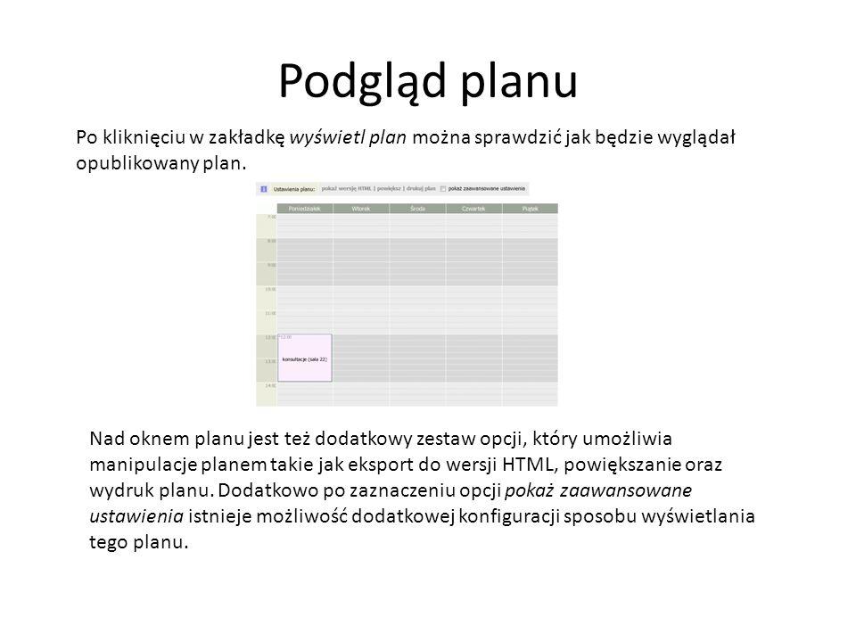 Podgląd planu Po kliknięciu w zakładkę wyświetl plan można sprawdzić jak będzie wyglądał opublikowany plan.