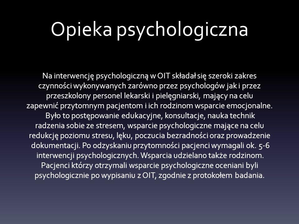 Opieka psychologiczna Na interwencję psychologiczną w OIT składał się szeroki zakres czynności wykonywanych zarówno przez psychologów jak i przez prze