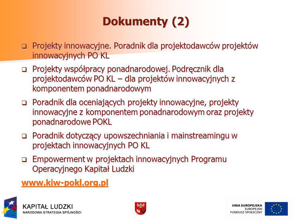 Dokumenty (2) Projekty innowacyjne. Poradnik dla projektodawców projektów innowacyjnych PO KL Projekty innowacyjne. Poradnik dla projektodawców projek