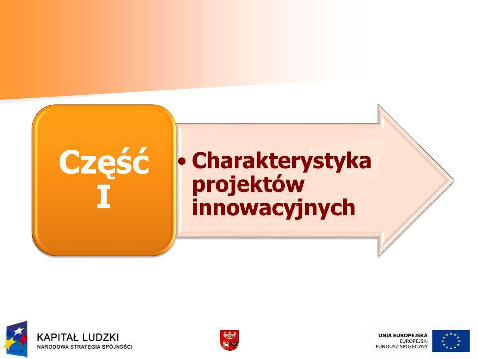 Charakterystyka projektów innowacyjnych Część I