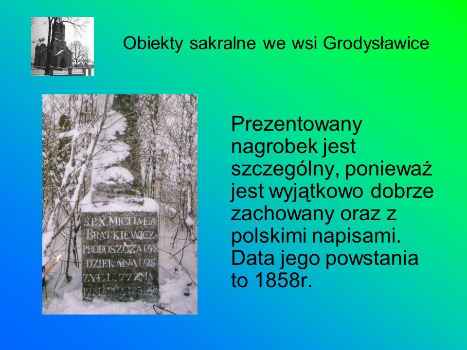 Prezentowany nagrobek jest szczególny, ponieważ jest wyjątkowo dobrze zachowany oraz z polskimi napisami. Data jego powstania to 1858r. Obiekty sakral