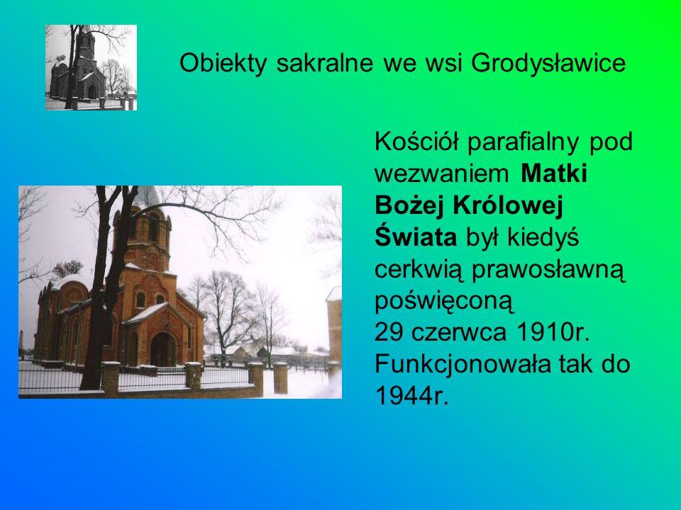 Kościół parafialny pod wezwaniem Matki Bożej Królowej Świata był kiedyś cerkwią prawosławną poświęconą 29 czerwca 1910r. Funkcjonowała tak do 1944r. O