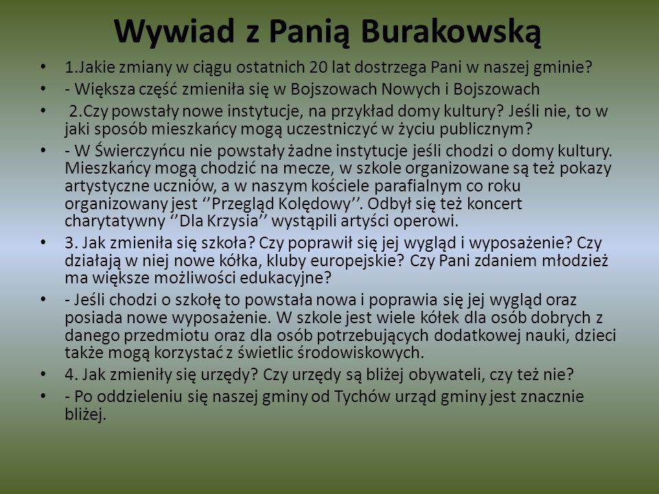 Wywiad z Panią Burakowską 1.Jakie zmiany w ciągu ostatnich 20 lat dostrzega Pani w naszej gminie.