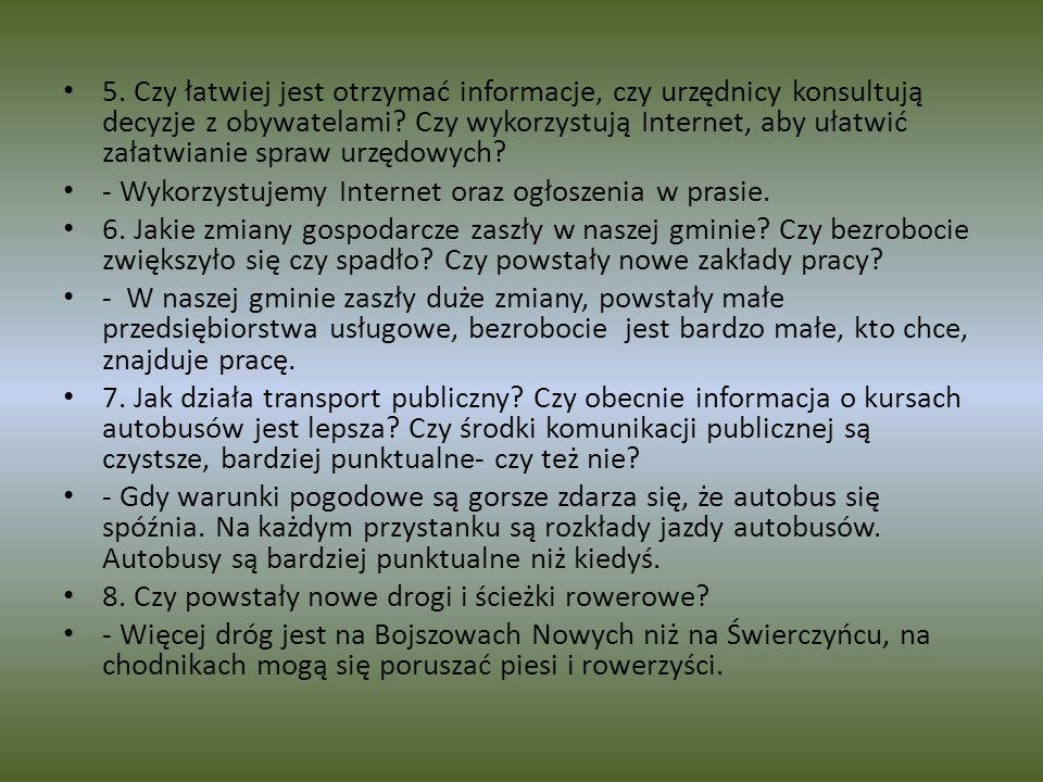 5. Czy łatwiej jest otrzymać informacje, czy urzędnicy konsultują decyzje z obywatelami? Czy wykorzystują Internet, aby ułatwić załatwianie spraw urzę