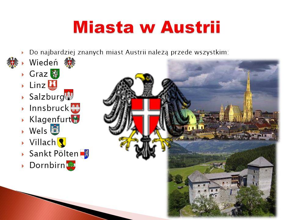 Do najbardziej znanych miast Austrii należą przede wszystkim: Wiedeń Graz Linz Salzburg Innsbruck Klagenfurt Wels Villach Sankt Pölten Dornbirn