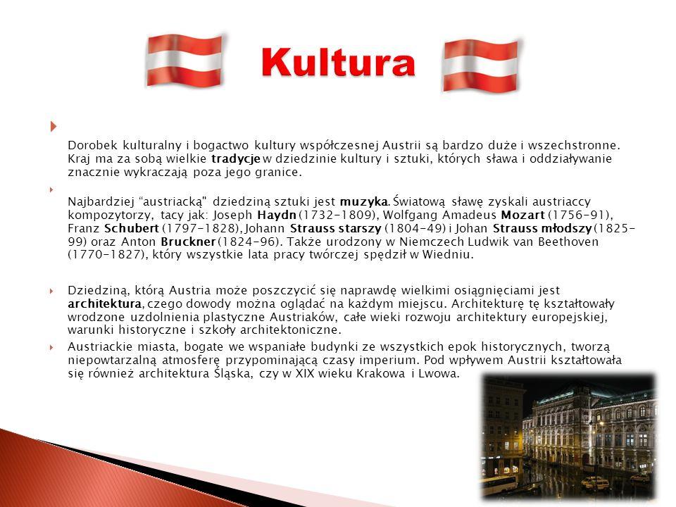 Dorobek kulturalny i bogactwo kultury współczesnej Austrii są bardzo duże i wszechstronne.