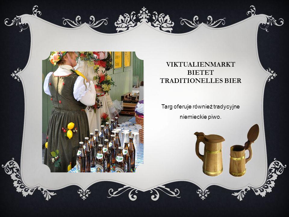 VIKTUALIENMARKT BIETET TRADITIONELLES BIER Targ oferuje również tradycyjne niemieckie piwo.