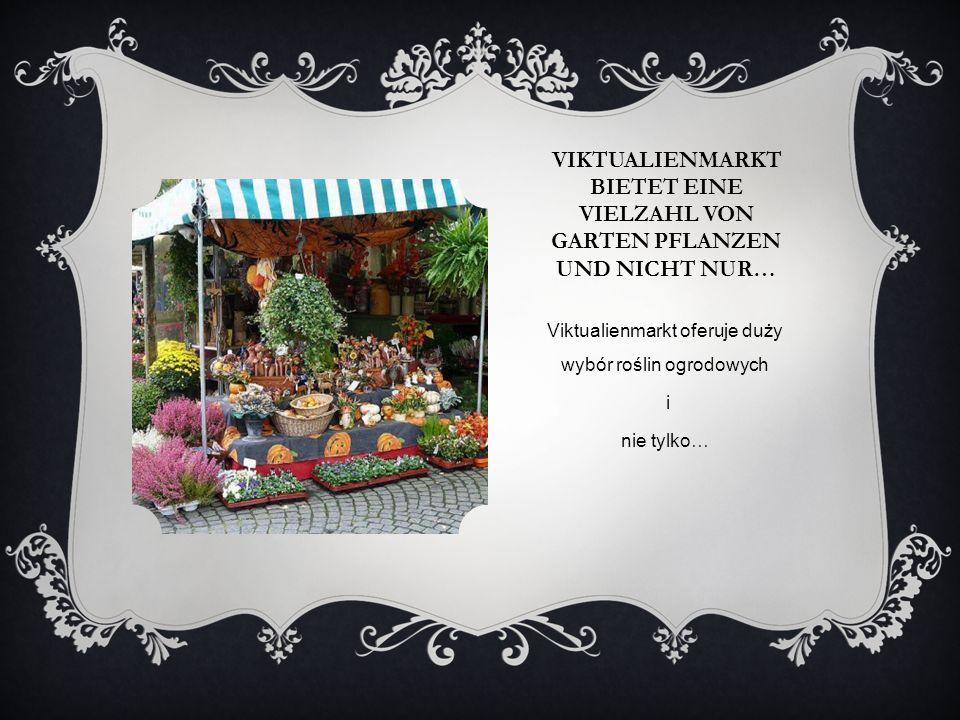 VIKTUALIENMARKT BIETET EINE VIELZAHL VON GARTEN PFLANZEN UND NICHT NUR… Viktualienmarkt oferuje duży wybór roślin ogrodowych i nie tylko…