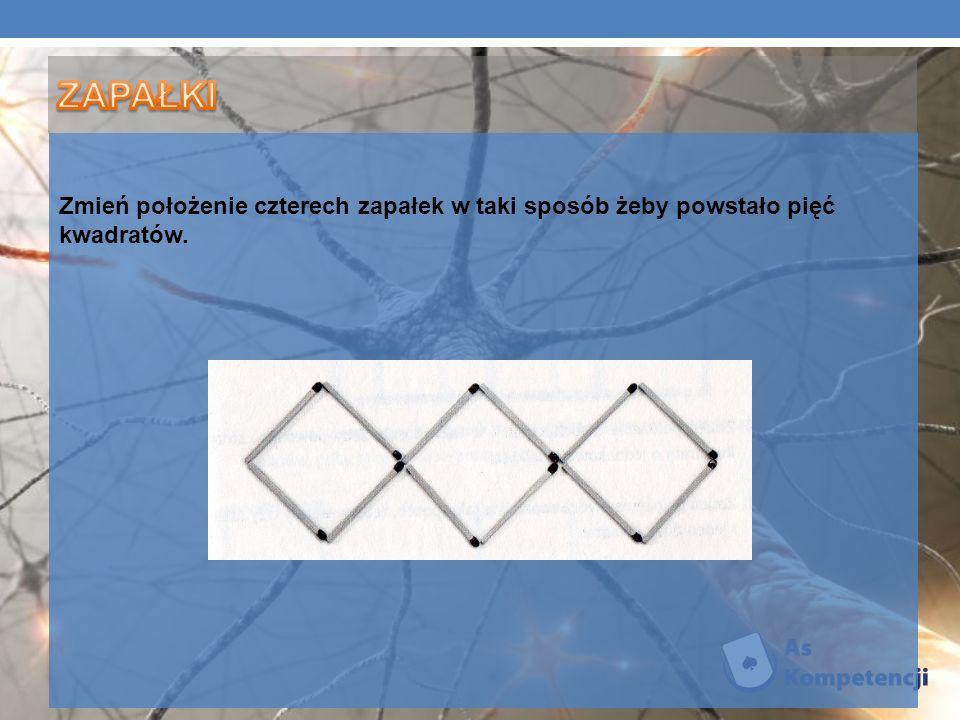 Zmień położenie czterech zapałek w taki sposób żeby powstało pięć kwadratów.