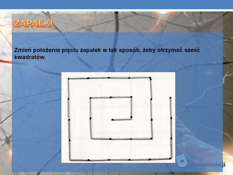 Zmień położenie pięciu zapałek w tak sposób, żeby otrzymać sześć kwadratów.