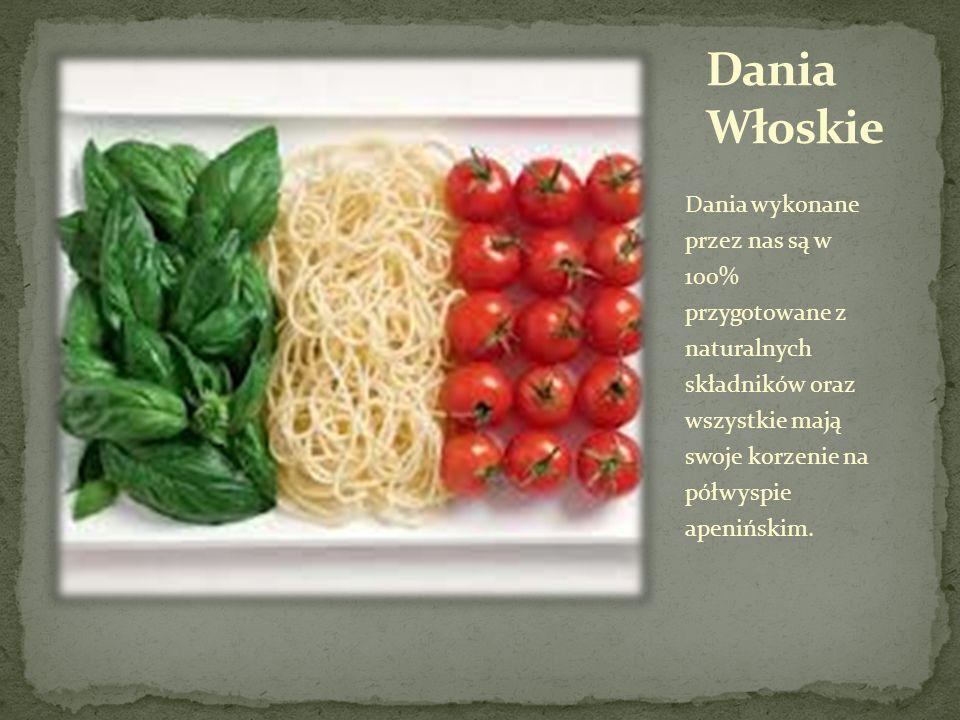 Dania wykonane przez nas są w 100% przygotowane z naturalnych składników oraz wszystkie mają swoje korzenie na półwyspie apenińskim.