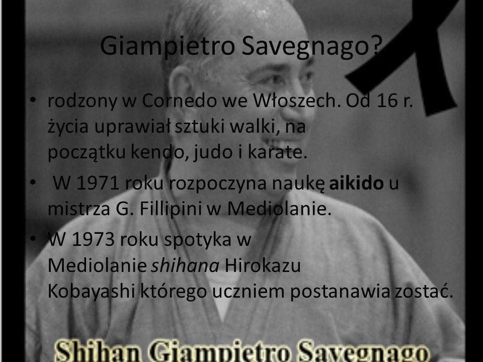 Od wypadku na motocyklu, mistrz Savegnago prowadził treningi poruszając się na jednej nodze (zamiast drugiej miał protezę, czego większość obserwatorów nie zauważała).