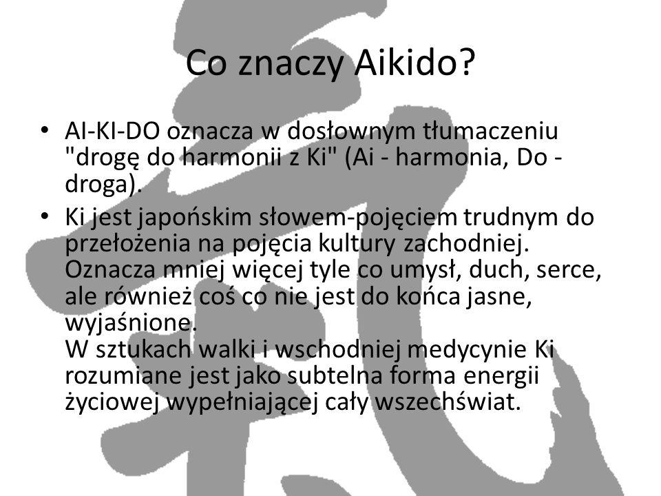Co znaczy Aikido? AI-KI-DO oznacza w dosłownym tłumaczeniu