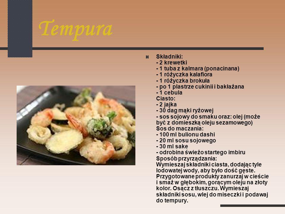 Tempura Składniki: - 2 krewetki - 1 tuba z kalmara (ponacinana) - 1 różyczka kalafiora - 1 różyczka brokuła - po 1 plastrze cukinii i bakłażana - 1 ce