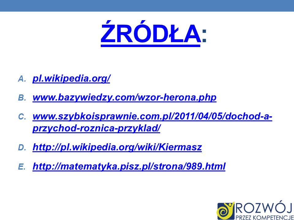 ŹRÓDŁAŹRÓDŁA: A. pl.wikipedia.org/ pl.wikipedia.org/ B.