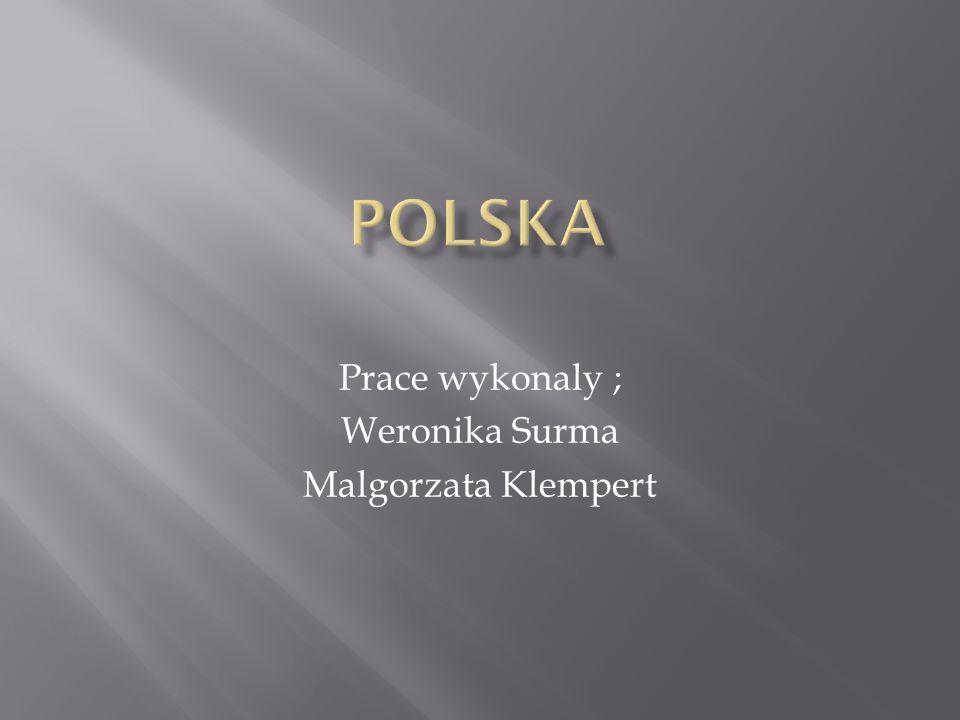 Prace wykonaly ; Weronika Surma Malgorzata Klempert