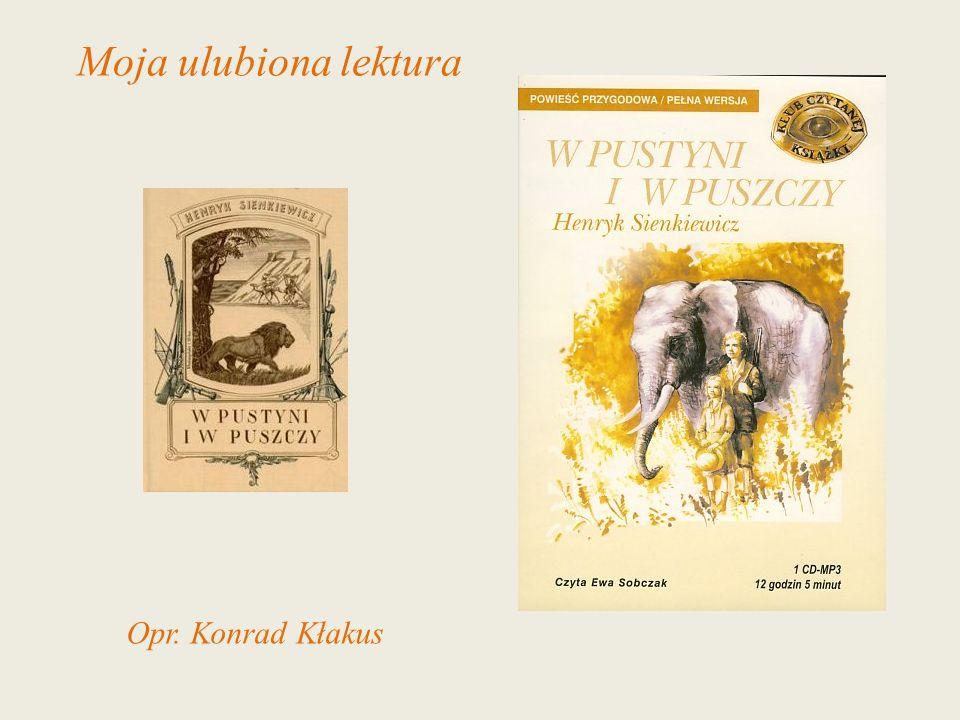 Moja ulubiona lektura Opr. Konrad Kłakus