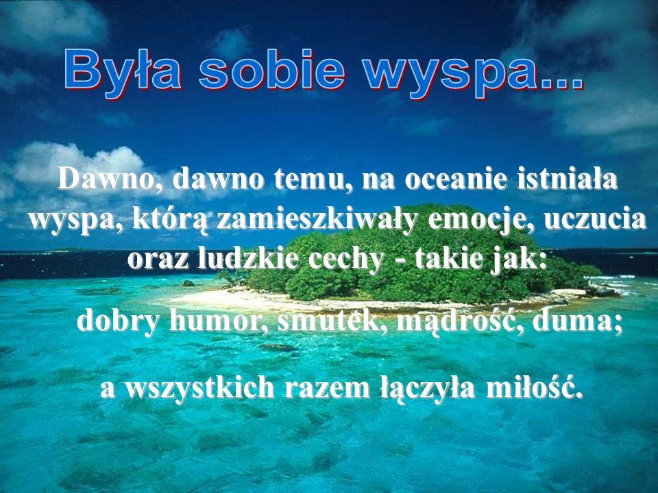 Dawno, dawno temu, na oceanie istniała wyspa, którą którą zamieszkiwały zamieszkiwały emocje, uczucia oraz ludzkie cechy - takie jak: dobry humor, smu