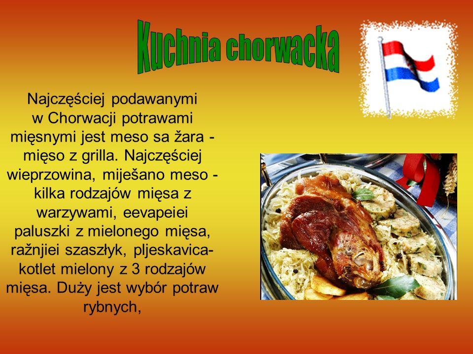 Najczęściej podawanymi w Chorwacji potrawami mięsnymi jest meso sa žara - mięso z grilla. Najczęściej wieprzowina, miješano meso - kilka rodzajów mięs