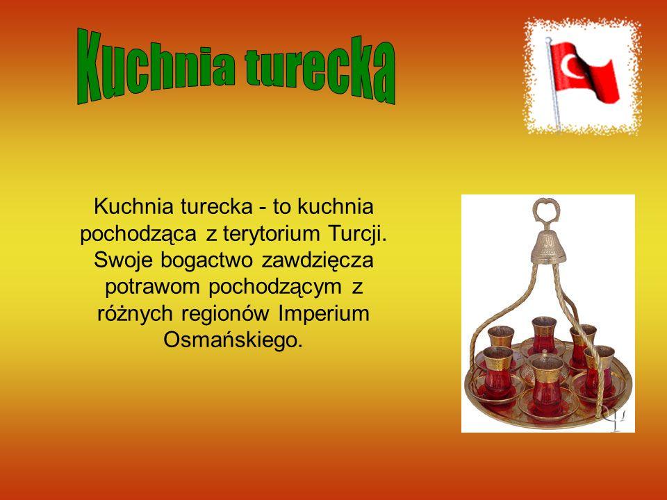 Kuchnia turecka - to kuchnia pochodząca z terytorium Turcji. Swoje bogactwo zawdzięcza potrawom pochodzącym z różnych regionów Imperium Osmańskiego.