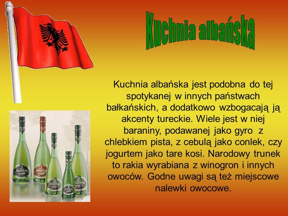 Kuchnia albańska jest podobna do tej spotykanej w innych państwach bałkańskich, a dodatkowo wzbogacają ją akcenty tureckie. Wiele jest w niej baraniny