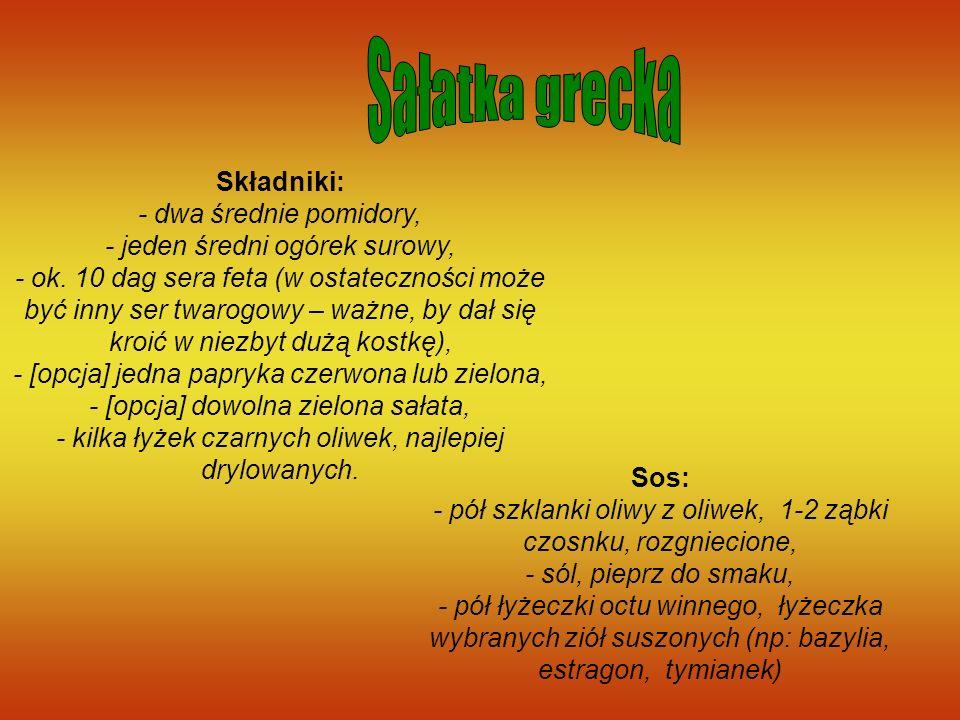 Składniki: - dwa średnie pomidory, - jeden średni ogórek surowy, - ok. 10 dag sera feta (w ostateczności może być inny ser twarogowy – ważne, by dał s