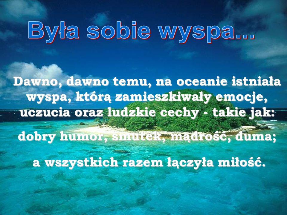 Dawno, dawno temu, na oceanie istniała wyspa, którą zamieszkiwały emocje, uczucia oraz ludzkie cechy - takie jak: dobry humor, smutek, mądrość, duma;