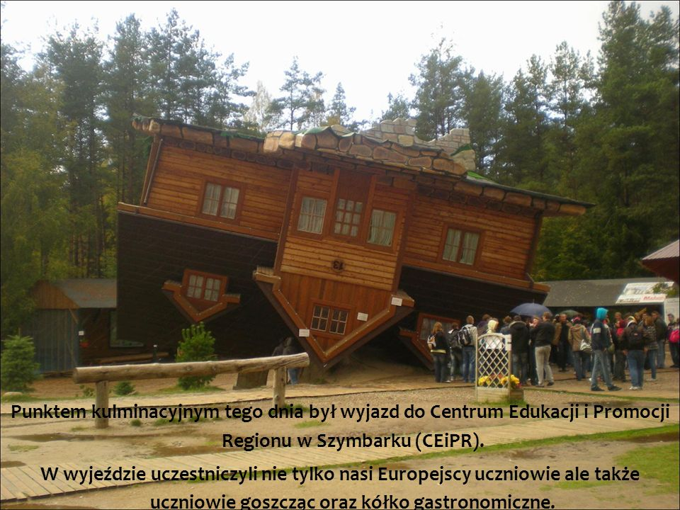 Punktem kulminacyjnym tego dnia był wyjazd do Centrum Edukacji i Promocji Regionu w Szymbarku (CEiPR).