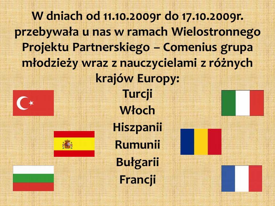 W dniach od 11.10.2009r do 17.10.2009r. przebywała u nas w ramach Wielostronnego Projektu Partnerskiego – Comenius grupa młodzieży wraz z nauczycielam