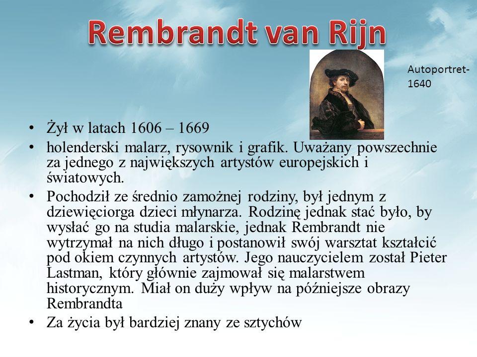 Żył w latach 1606 – 1669 holenderski malarz, rysownik i grafik. Uważany powszechnie za jednego z największych artystów europejskich i światowych. Poch