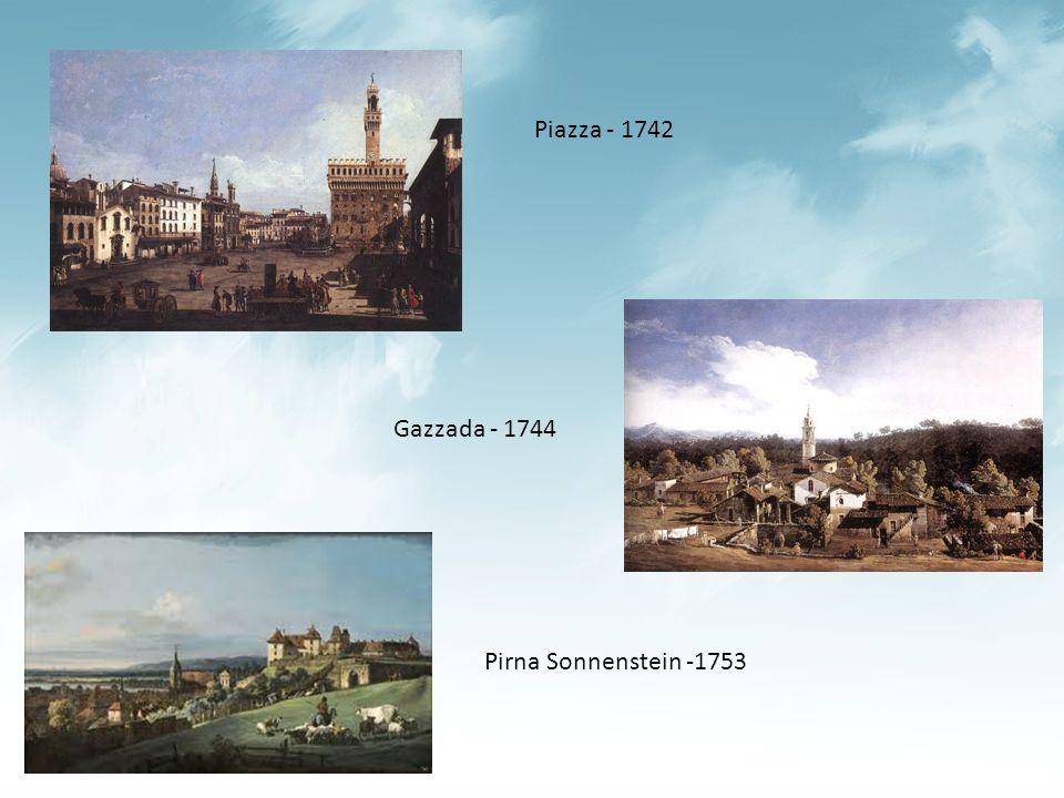 Piazza - 1742 Gazzada - 1744 Pirna Sonnenstein -1753