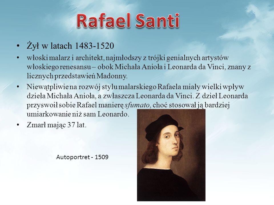 Żył w latach 1483-1520 włoski malarz i architekt, najmłodszy z trójki genialnych artystów włoskiego renesansu – obok Michała Anioła i Leonarda da Vinc