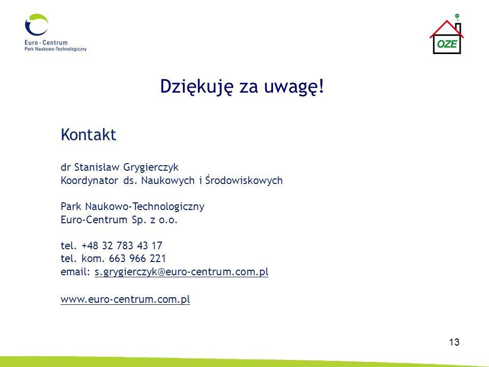 Dziękuję za uwagę! 13 Kontakt dr Stanisław Grygierczyk Koordynator ds. Naukowych i Środowiskowych Park Naukowo-Technologiczny Euro-Centrum Sp. z o.o.
