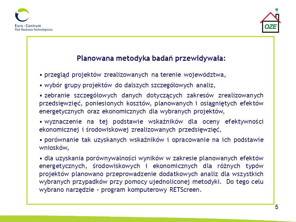5 Planowana metodyka badań przewidywała: przegląd projektów zrealizowanych na terenie województwa, wybór grupy projektów do dalszych szczegółowych ana