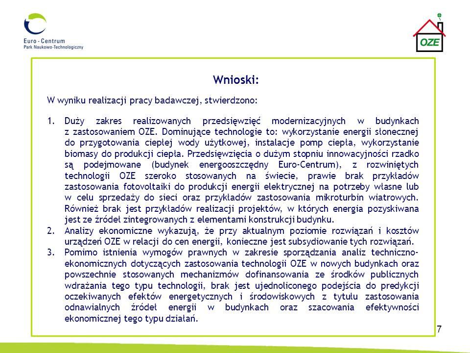 7 Wnioski: W wyniku realizacji pracy badawczej, stwierdzono: 1.Duży zakres realizowanych przedsięwzięć modernizacyjnych w budynkach z zastosowaniem OZ