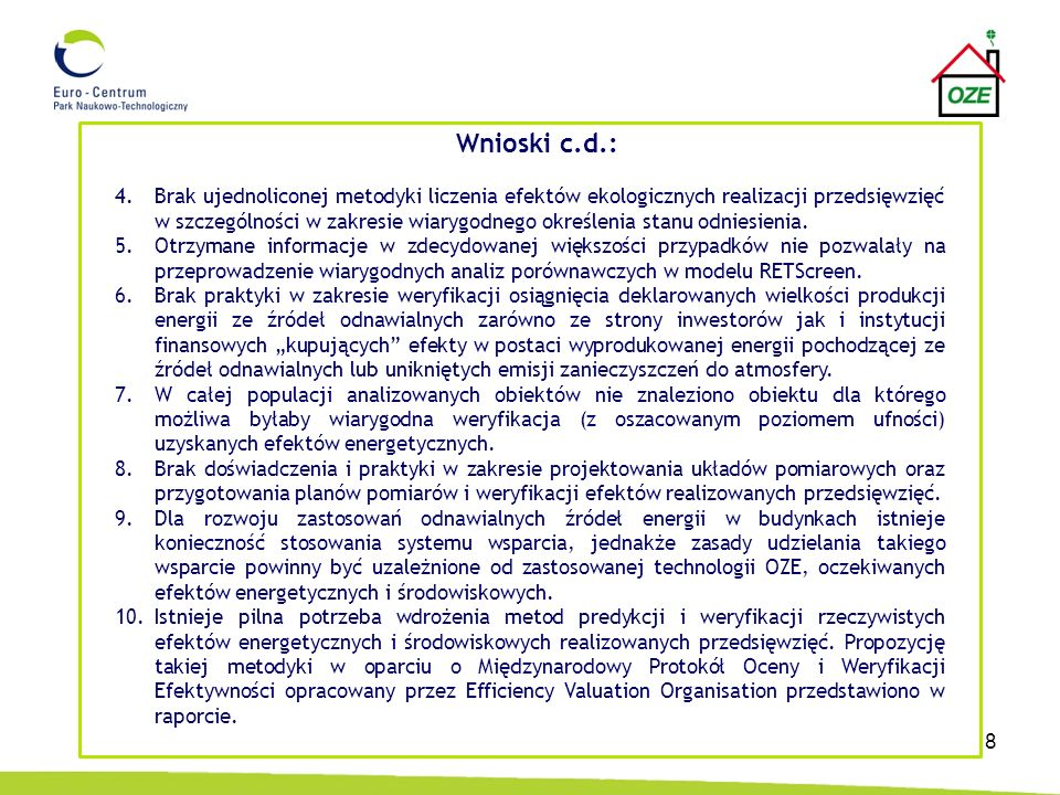 8 Wnioski c.d.: 4.Brak ujednoliconej metodyki liczenia efektów ekologicznych realizacji przedsięwzięć w szczególności w zakresie wiarygodnego określen