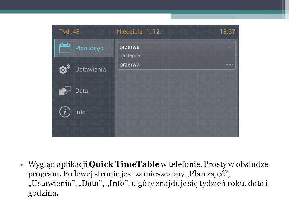 Wygląd aplikacji Quick TimeTable w telefonie. Prosty w obsłudze program. Po lewej stronie jest zamieszczony Plan zajęć, Ustawienia, Data, Info, u góry