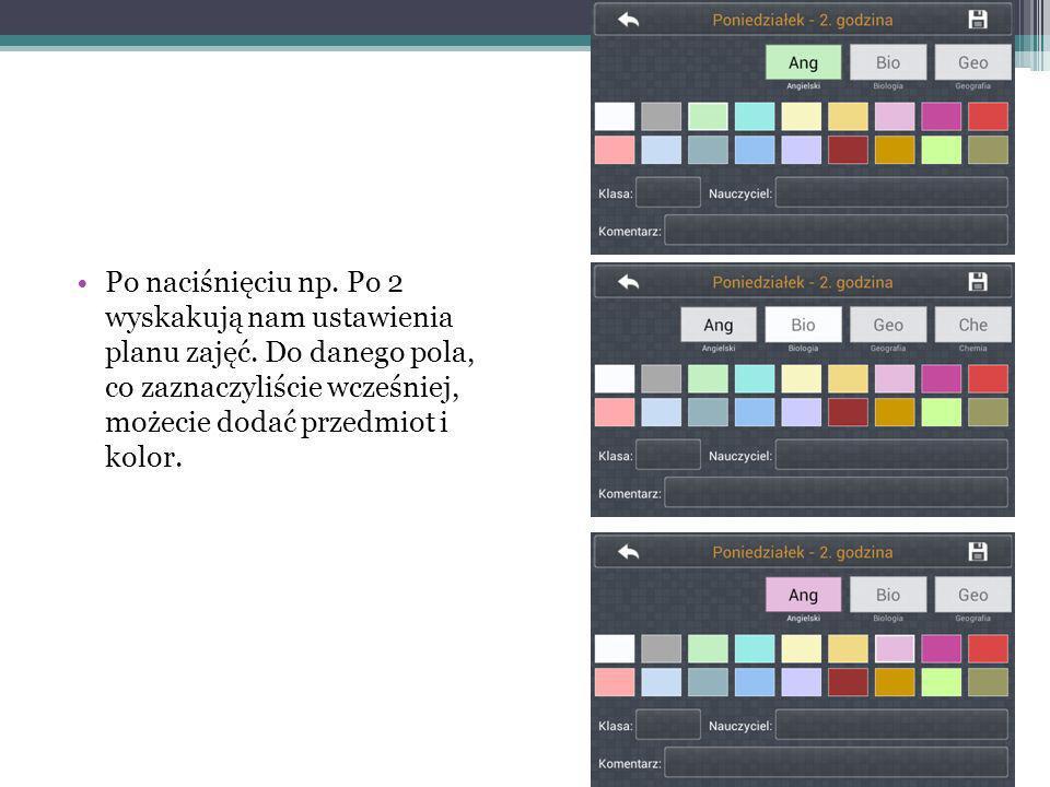 Po naciśnięciu np. Po 2 wyskakują nam ustawienia planu zajęć. Do danego pola, co zaznaczyliście wcześniej, możecie dodać przedmiot i kolor.
