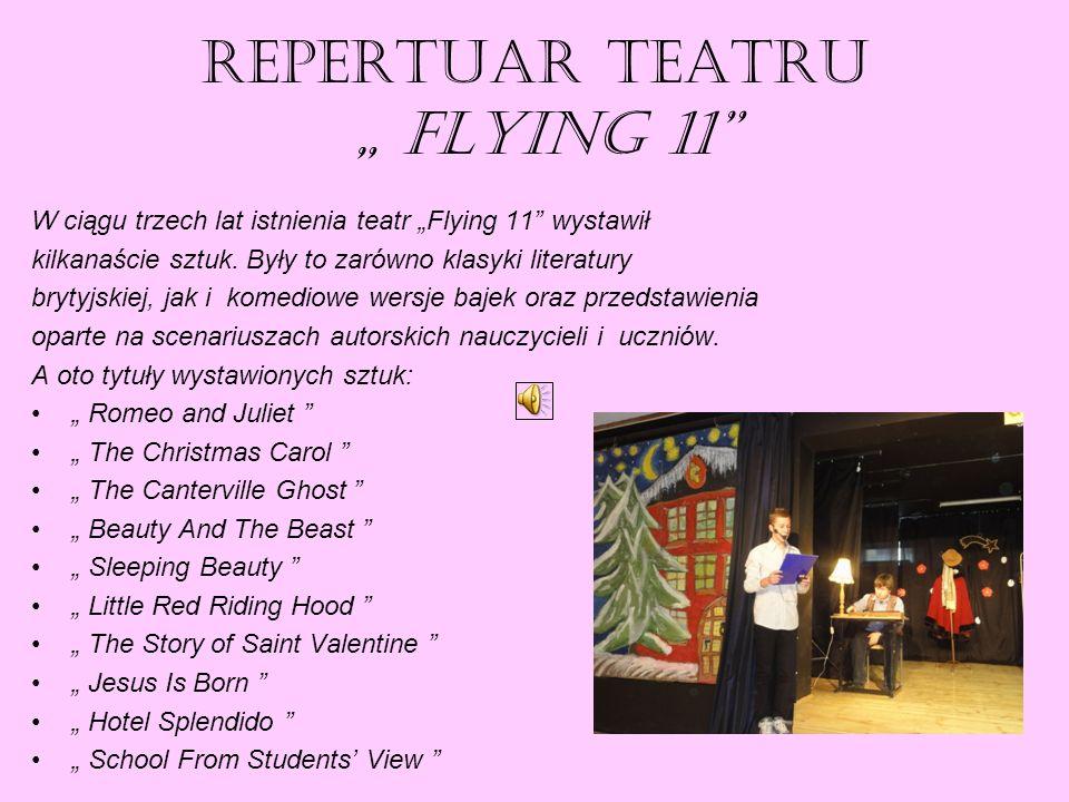 Repertuar teatru FLYING 11 W ciągu trzech lat istnienia teatr Flying 11 wystawił kilkanaście sztuk.